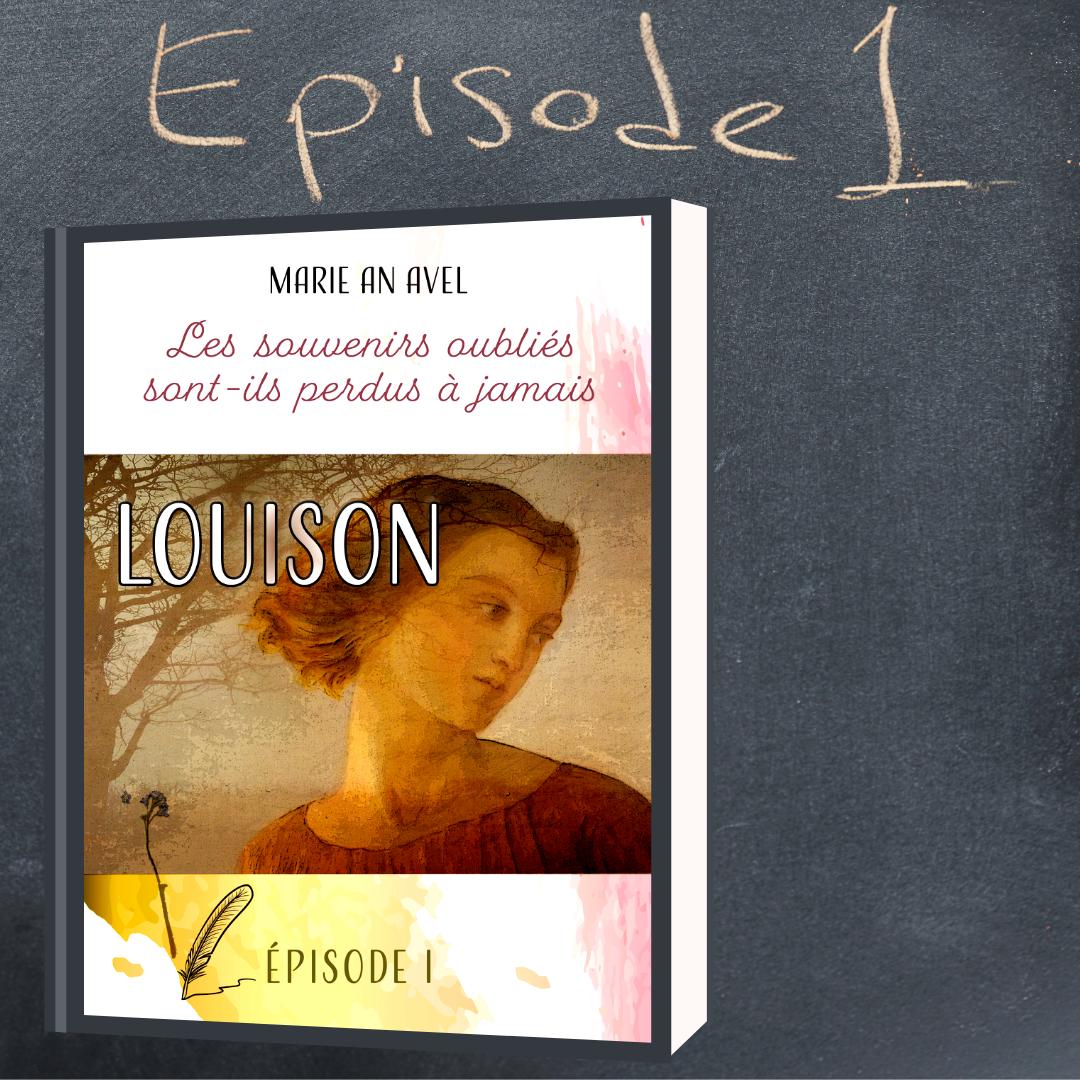 Couverture de L'épisode 1 de Louison,  sur une ardoise, où est écrit à la craie épisode 1